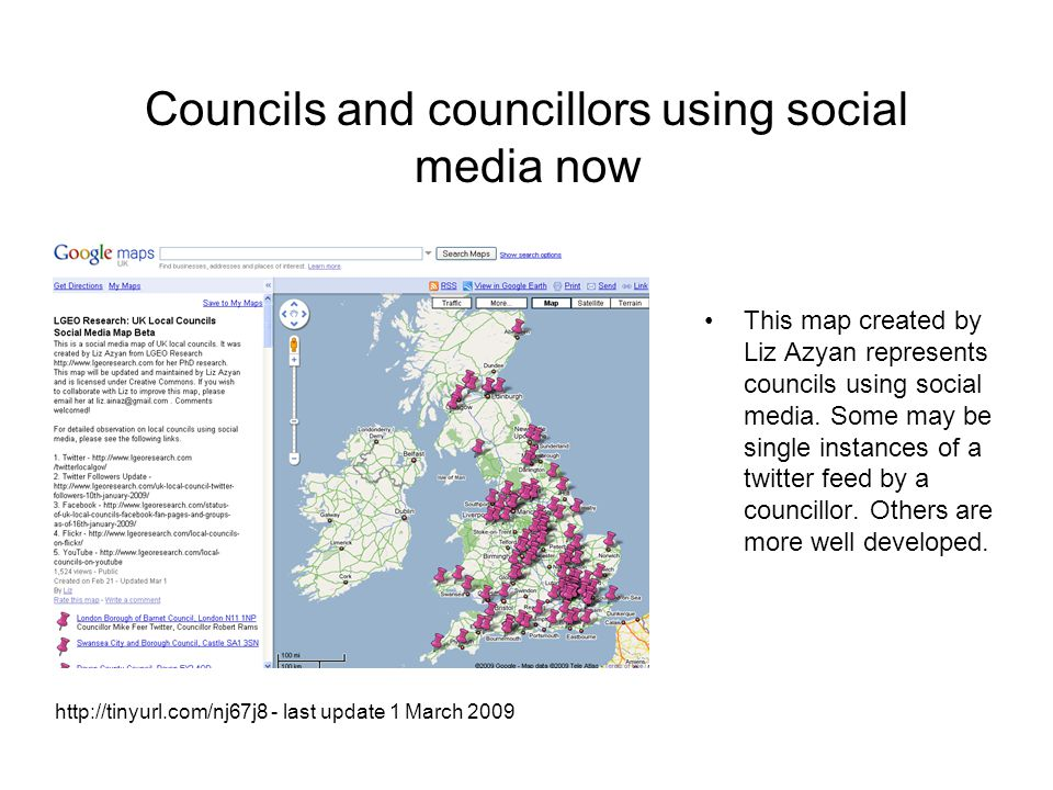 Councils and councillors using social media now http://tinyurl.com/nj67j8 - last update 1 March 2009 This map created by Liz Azyan represents councils using social media.