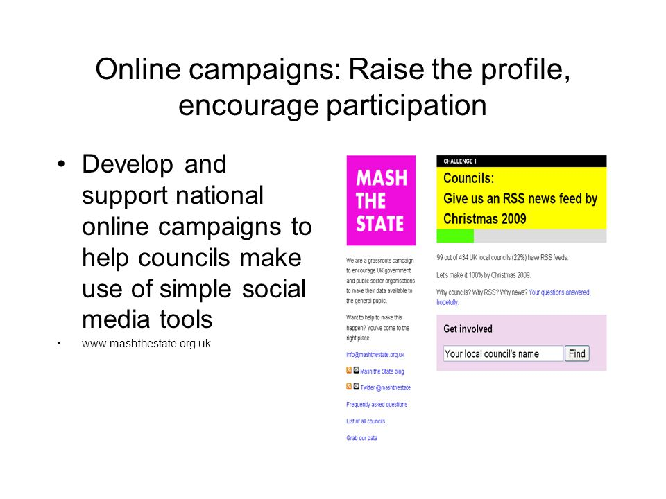 Online campaigns: Raise the profile, encourage participation Develop and support national online campaigns to help councils make use of simple social media tools www.mashthestate.org.uk