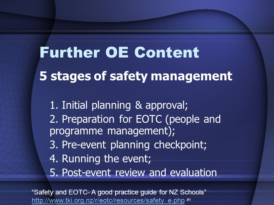 5 stages of safety management 1. Initial planning & approval; 2.