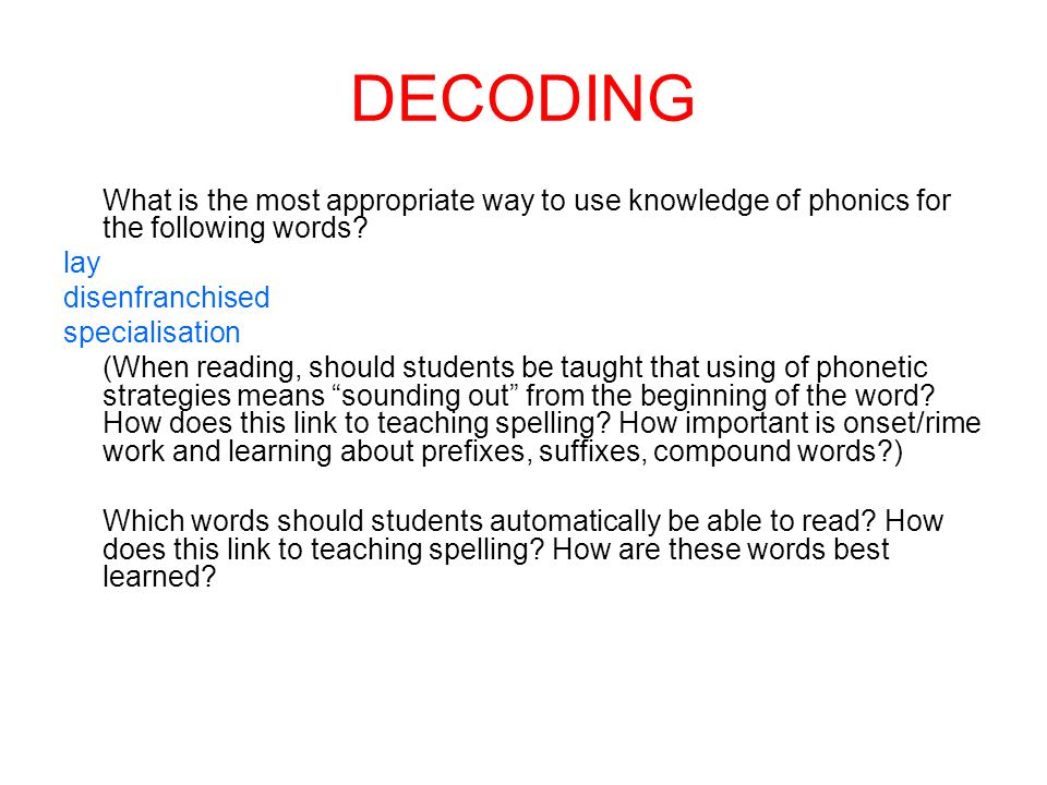 DECODING What is the most appropriate way to use knowledge of phonics for the following words.