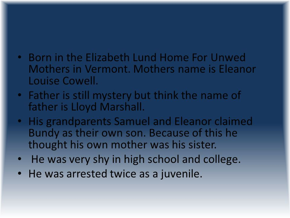 Born in the Elizabeth Lund Home For Unwed Mothers in Vermont.