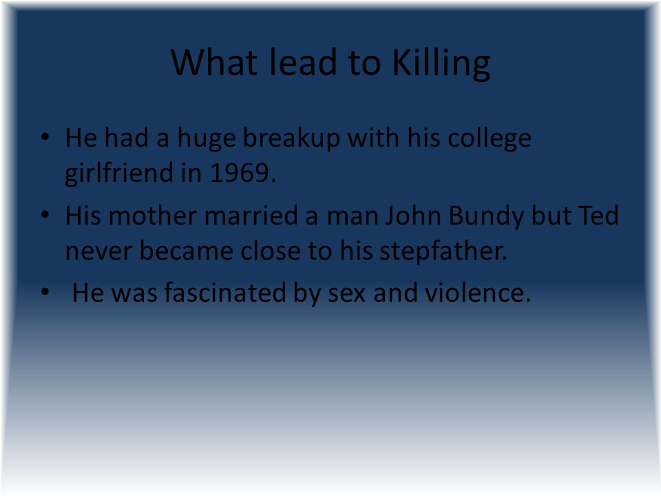 What lead to Killing He had a huge breakup with his college girlfriend in 1969.