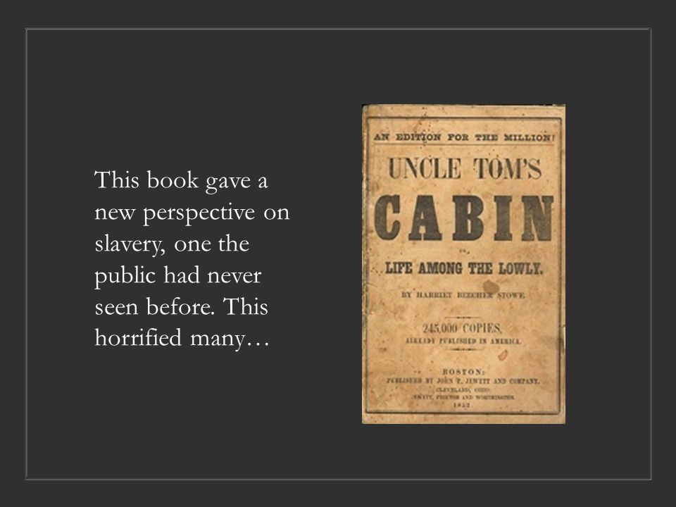 Including…The Strong Reaction to Uncle Tom's Cabin A revolutionary book on slavery