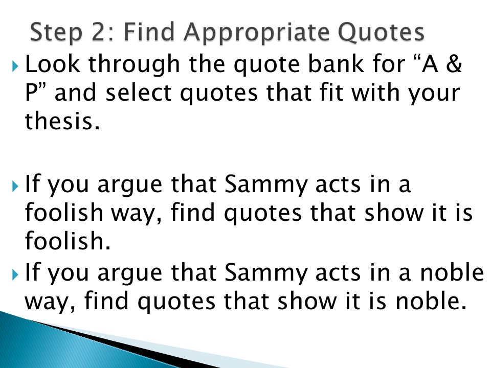  Look through the quote bank for A & P and select quotes that fit with your thesis.