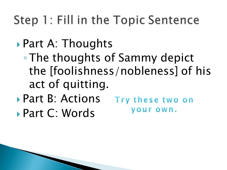 Part A: Thoughts ◦ The thoughts of Sammy depict the [foolishness/nobleness] of his act of quitting.