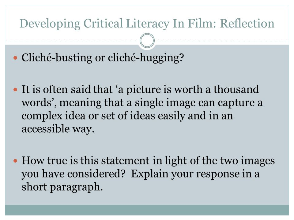 Developing Critical Literacy In Film: Reflection Cliché-busting or cliché-hugging.