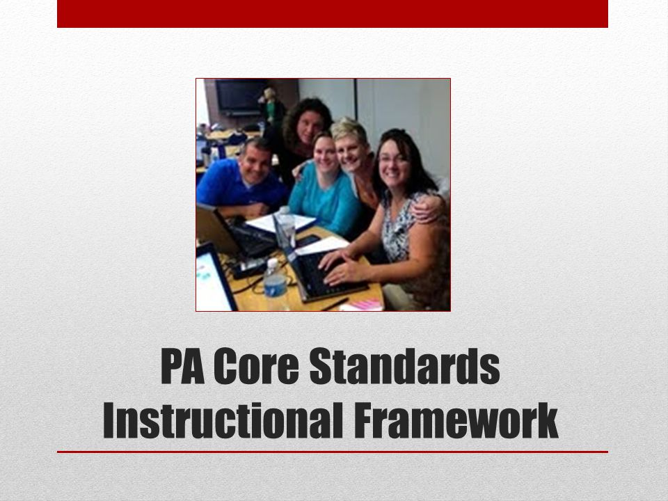 PA Core Standards Instructional Framework