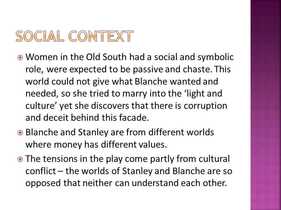  Women in the Old South had a social and symbolic role, were expected to be passive and chaste.