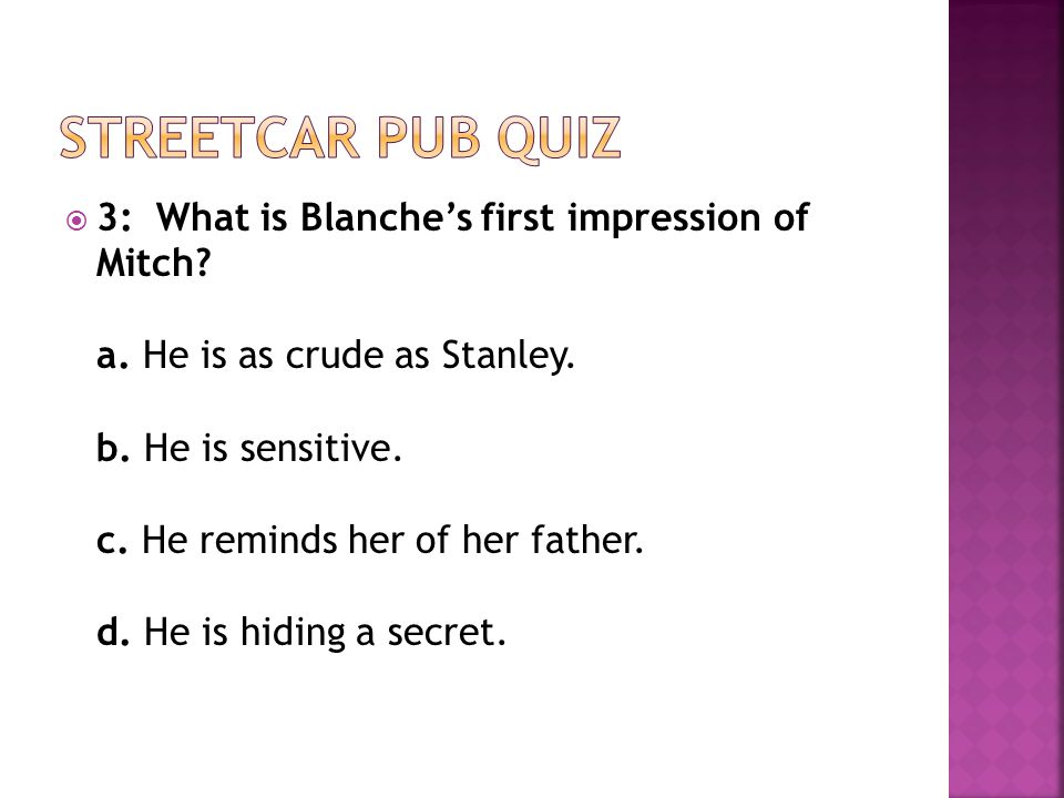  3: What is Blanche's first impression of Mitch. a.