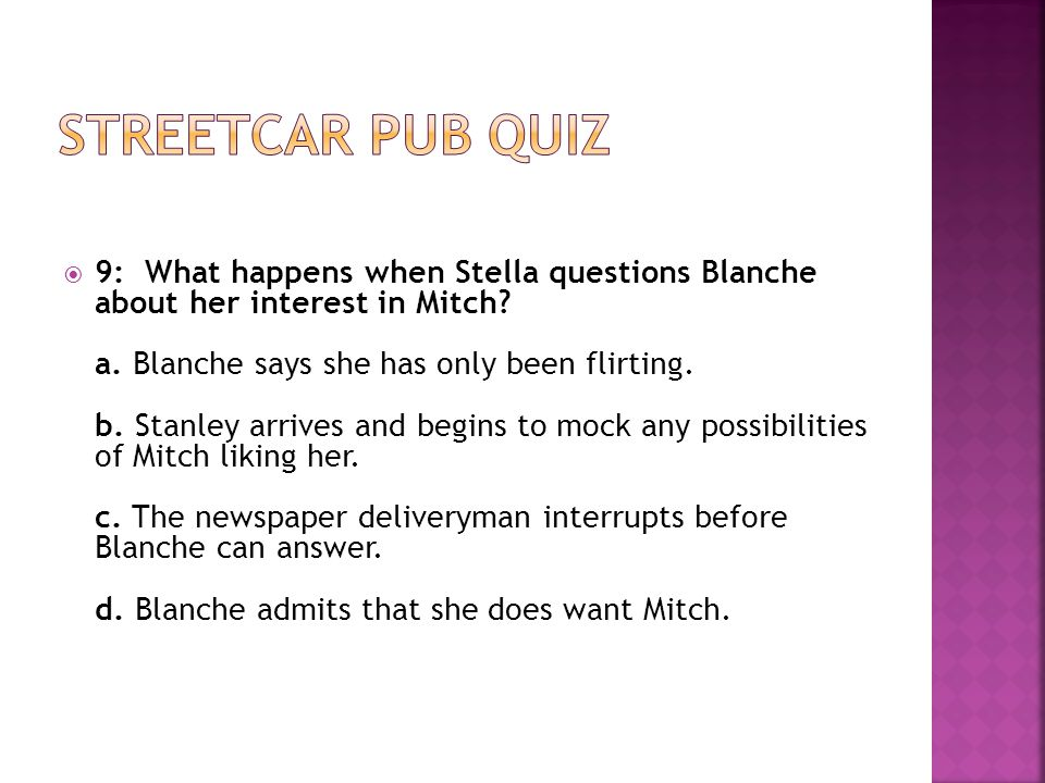  9: What happens when Stella questions Blanche about her interest in Mitch.