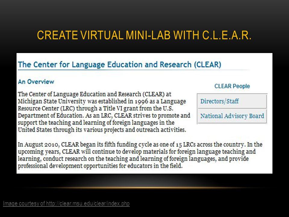 CREATE VIRTUAL MINI-LAB WITH C.L.E.A.R. Image courtesy of http://clear.msu.edu/clear/index.php
