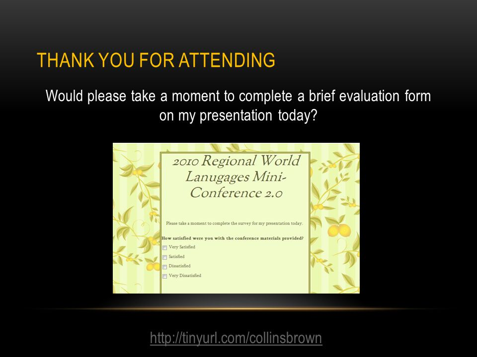 THANK YOU FOR ATTENDING Would please take a moment to complete a brief evaluation form on my presentation today.