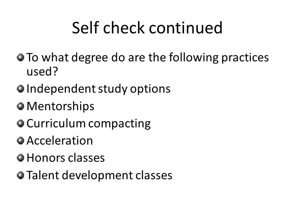 Self check continued To what degree do are the following practices used.