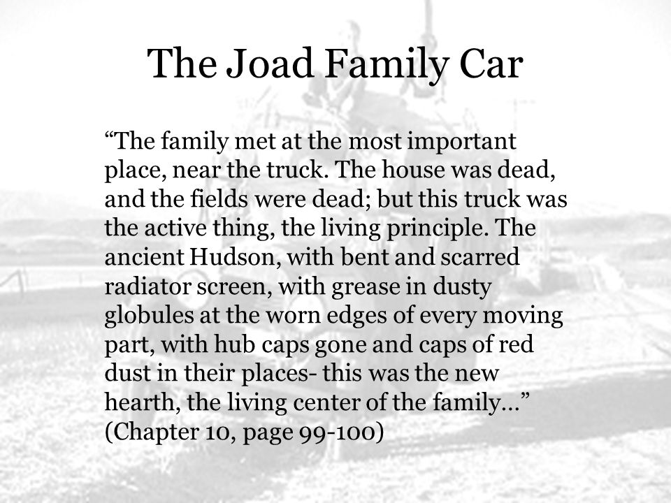 The Joad Family Car The family met at the most important place, near the truck.