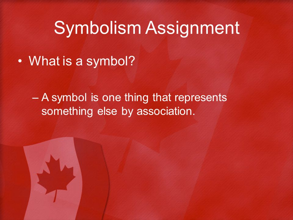 Symbolism Assignment What is a symbol.