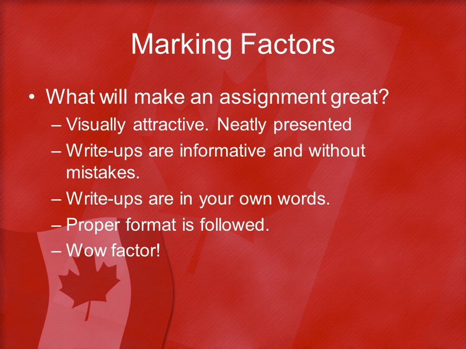 Marking Factors What will make an assignment great.