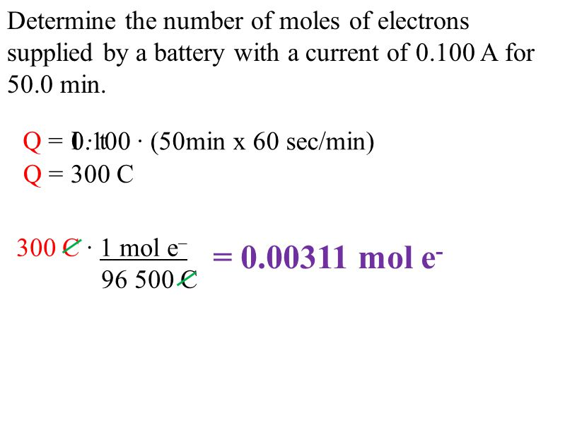Determine the number of moles of electrons supplied by a battery with a current of 0.100 A for 50.0 min.