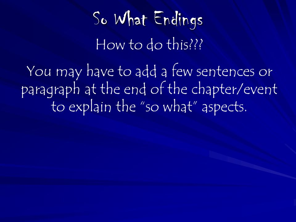 So What Endings How to do this .