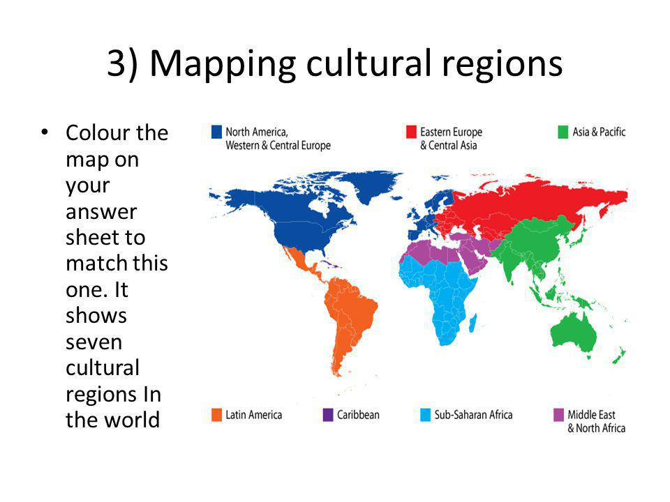 3) Mapping cultural regions Colour the map on your answer sheet to match this one.