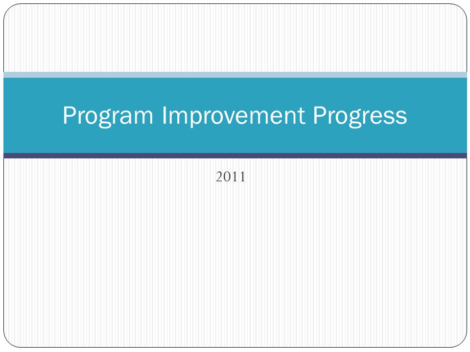 2011 Program Improvement Progress