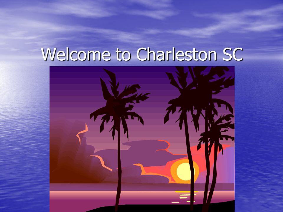 Welcome to Charleston SC
