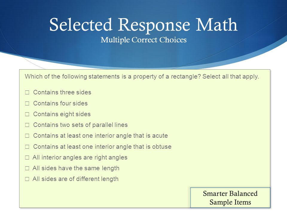 Selected Response Math Multiple Correct Choices Which of the following statements is a property of a rectangle.