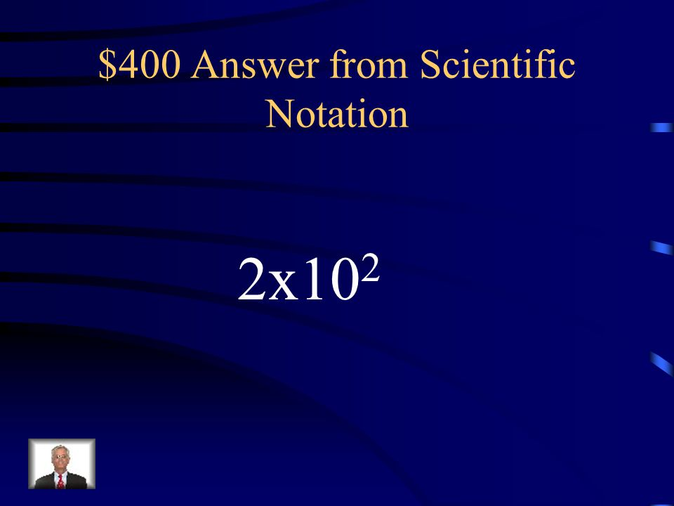 $400 Question from Scientific Notation