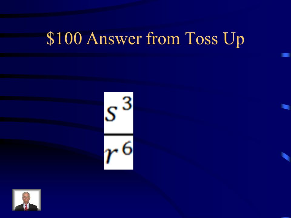 $100 Question from Toss Up r -6 s 3
