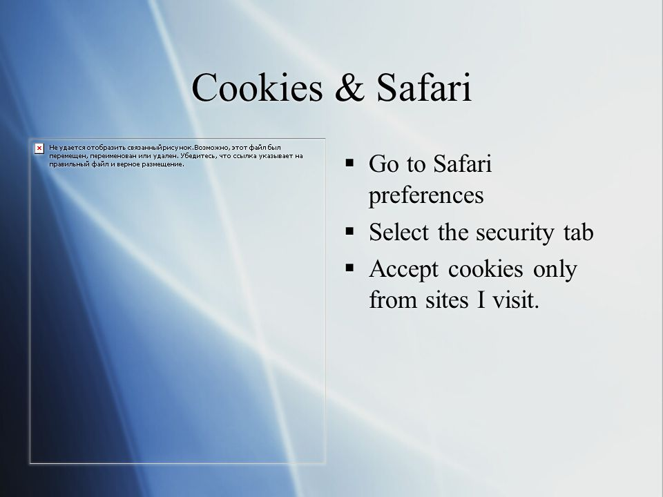  Go to Safari preferences  Select the security tab  Accept cookies only from sites I visit.
