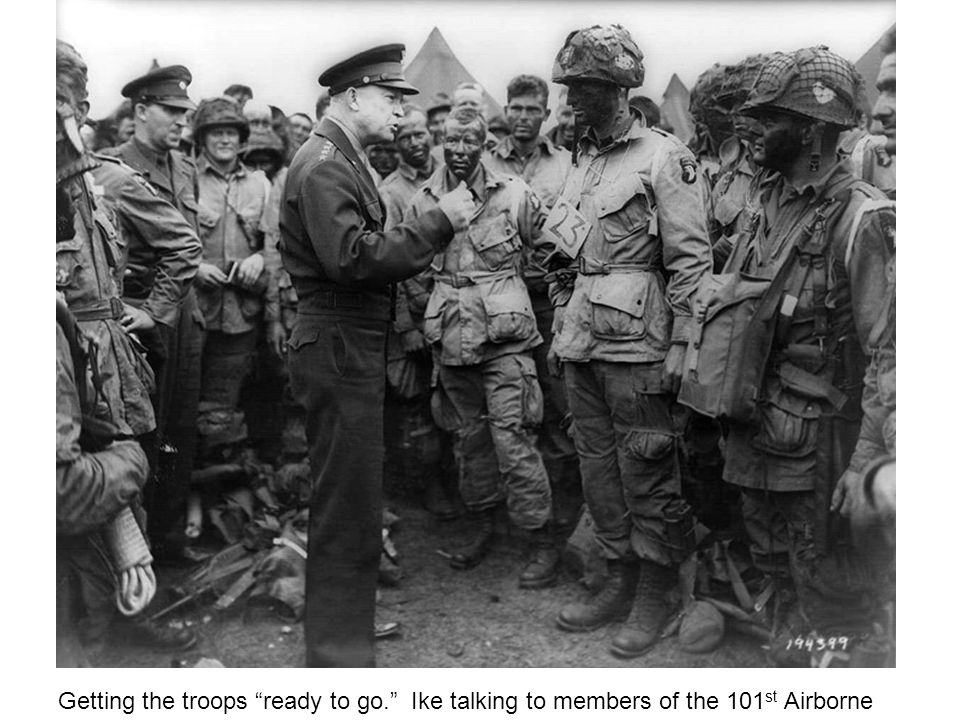 Getting the troops ready to go. Ike talking to members of the 101 st Airborne