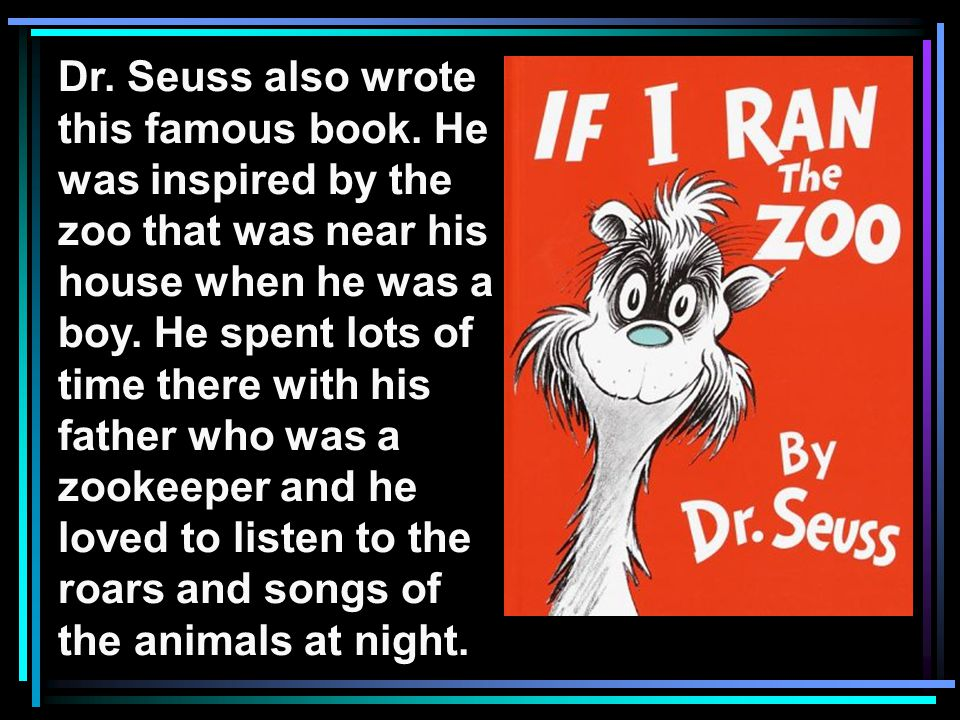 Dr. Seuss also wrote this famous book.