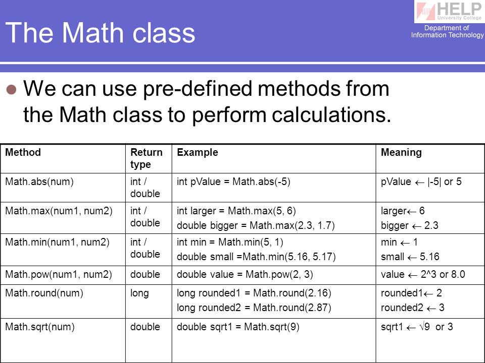 3 The Math class We can use pre-defined methods from the Math class to perform calculations.