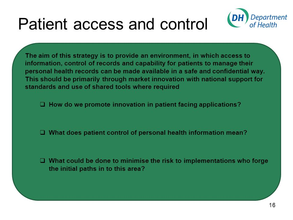 The aim of this strategy is to provide an environment, in which access to information, control of records and capability for patients to manage their personal health records can be made available in a safe and confidential way.