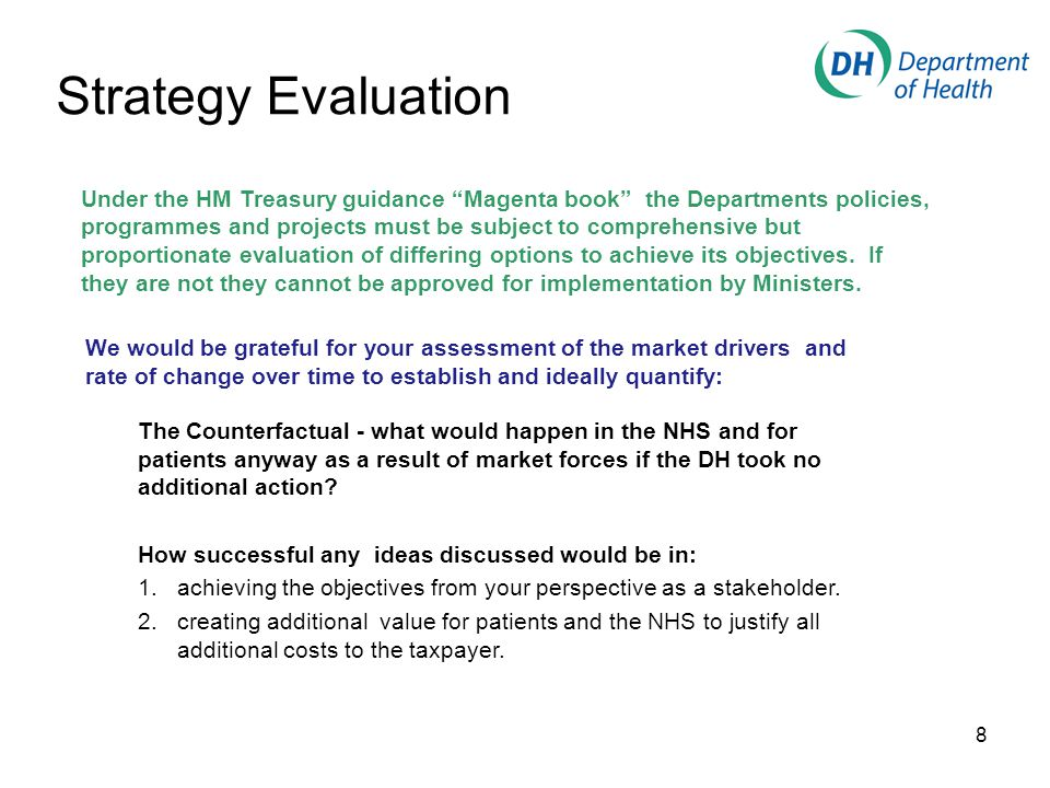 We would be grateful for your assessment of the market drivers and rate of change over time to establish and ideally quantify: The Counterfactual - what would happen in the NHS and for patients anyway as a result of market forces if the DH took no additional action.