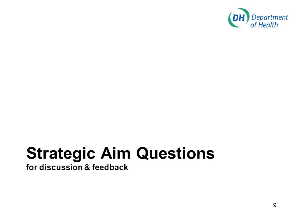 Strategic Aim Questions for discussion & feedback 9