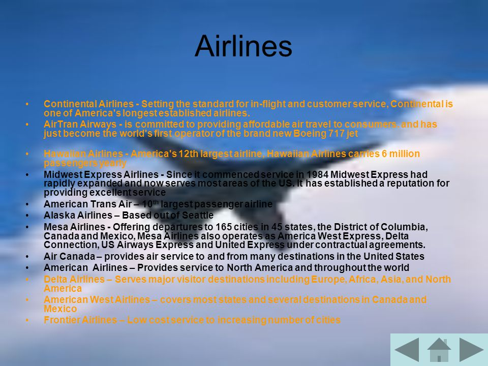 Airlines Continental Airlines - Setting the standard for in-flight and customer service, Continental is one of America s longest established airlines.