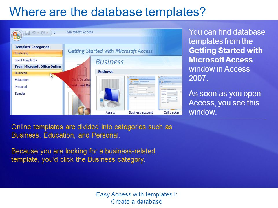 Easy Access with templates I: Create a database Where are the database templates.