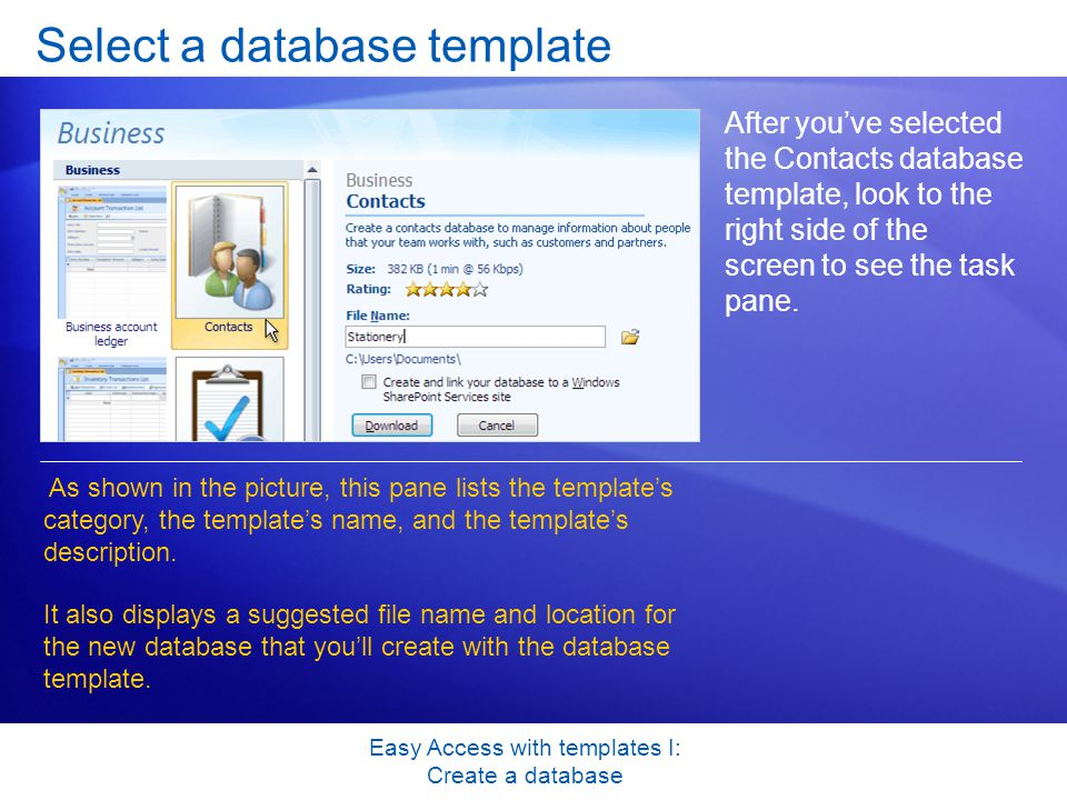 Easy Access with templates I: Create a database Select a database template After you've selected the Contacts database template, look to the right side of the screen to see the task pane.