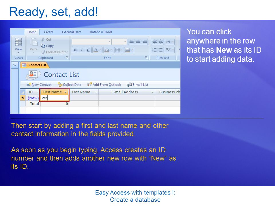 Easy Access with templates I: Create a database Ready, set, add.