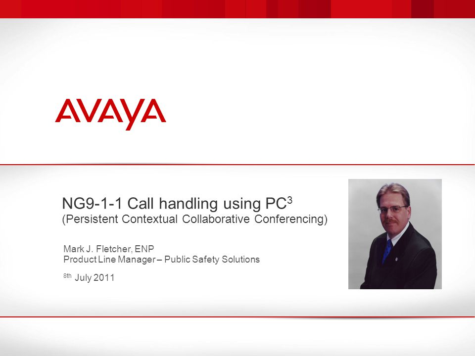 NG9-1-1 Call handling using PC 3 (Persistent Contextual Collaborative Conferencing) Mark J.