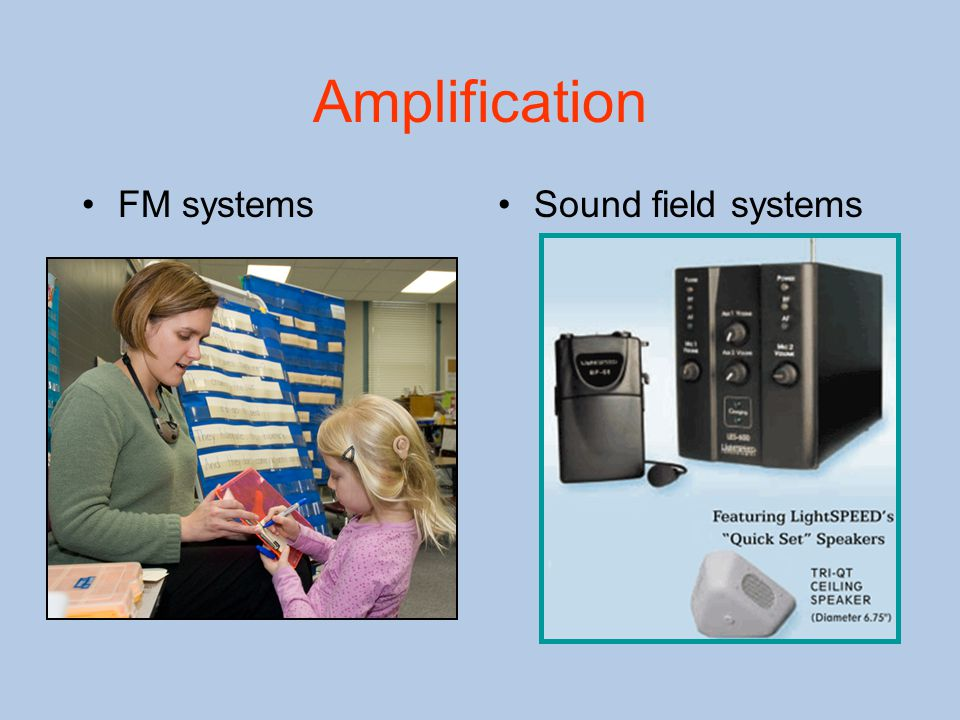 Amplification FM systemsSound field systems