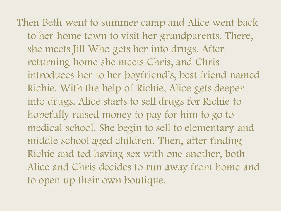 Then Beth went to summer camp and Alice went back to her home town to visit her grandparents.