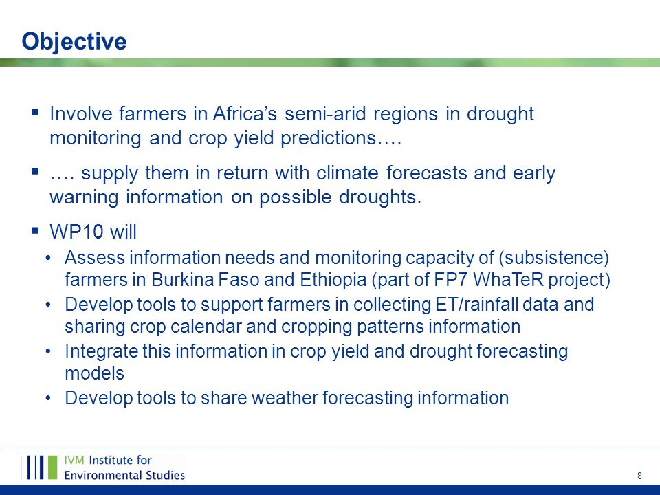 8  Involve farmers in Africa's semi-arid regions in drought monitoring and crop yield predictions….