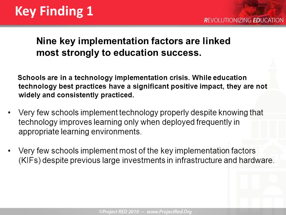 Key Finding 2 - An Implementation Crisis Nine key implementation factors are linked most strongly to education success.