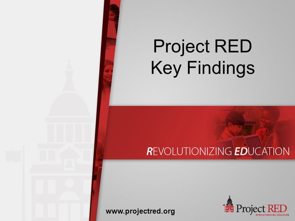 Project RED Key Findings www.projectred.org