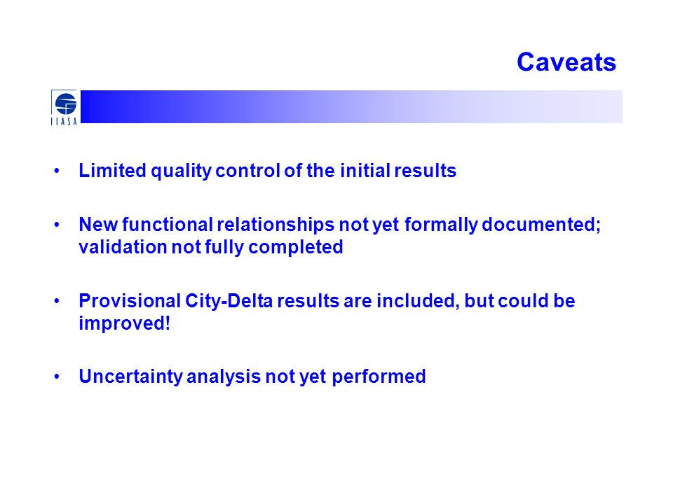 Caveats Limited quality control of the initial results New functional relationships not yet formally documented; validation not fully completed Provisional City-Delta results are included, but could be improved.
