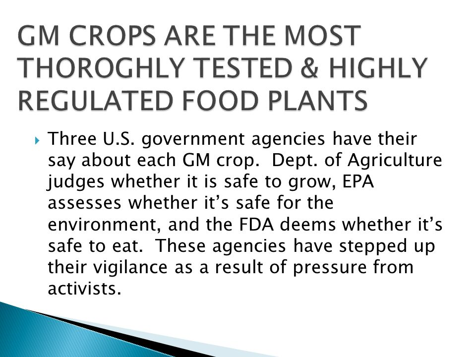  Three U.S. government agencies have their say about each GM crop.