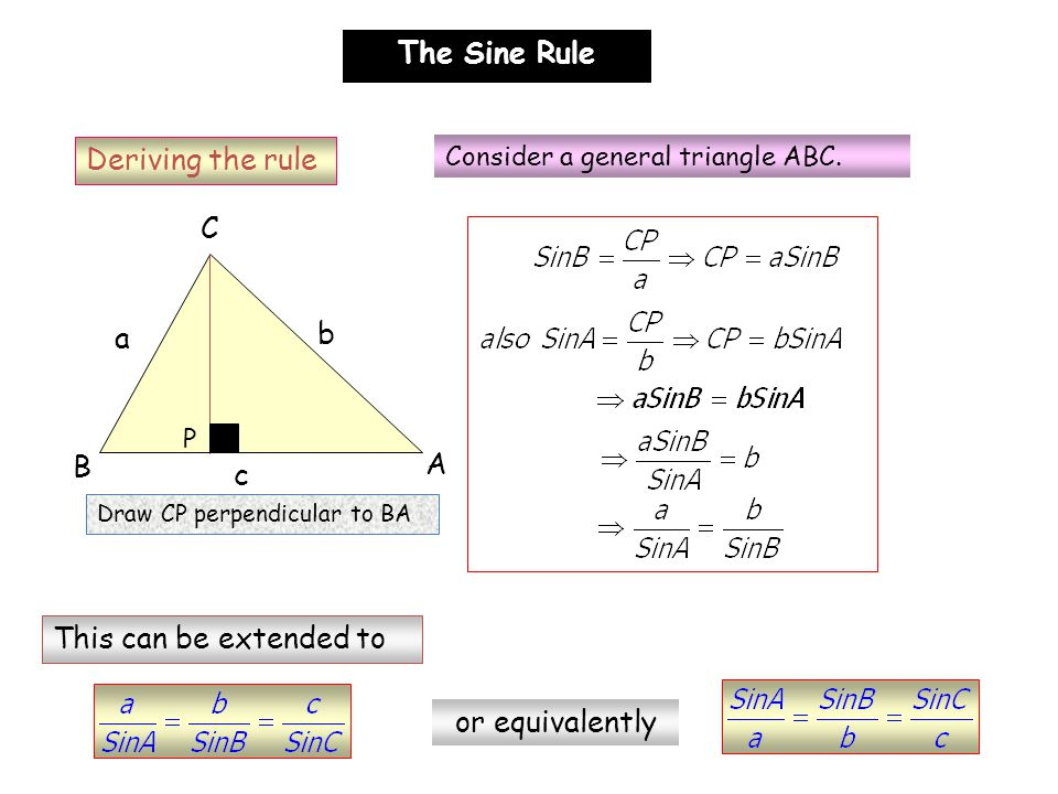 Deriving the rule B C A b c a Consider a general triangle ABC.