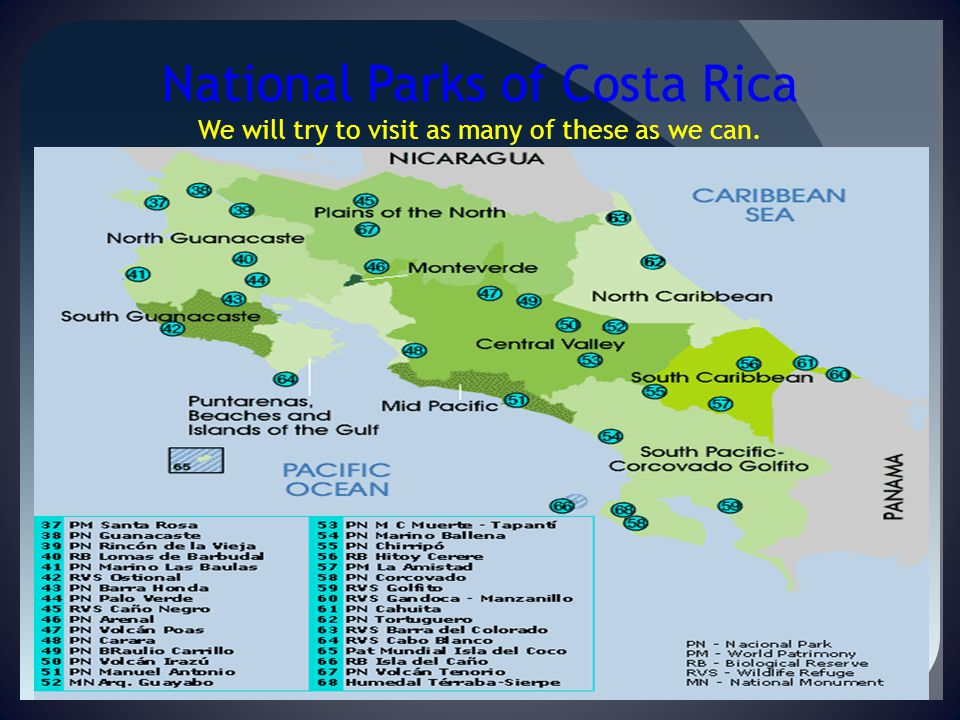National Parks of Costa Rica We will try to visit as many of these as we can.