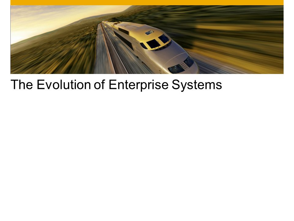 The Evolution of Enterprise Systems